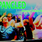 Review Spangled, Mercury Theater Wales,Chapter Arts Centre, Chelsey Gillard.