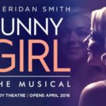 Review Funny Girl The Savoy Theatre by Julie Owen-Moylan