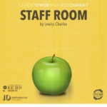 Review Staff Room-Clock Tower Theatre Company by Kaitlin Wray