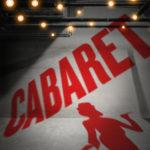 REVIEW 'CABARET' (RICHARD BURTON COMPANY) RWCMD GEMMA TREHARNE-FOOSE