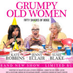 Review Return of The Grumpy Old Women- Fifty Shades Of Beige, St Davids Hall by James Briggs
