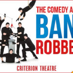 Review  The  Comedy About a Bank Robbery, Mischief Theatre, Criterion Theatre by Hannah Goslin