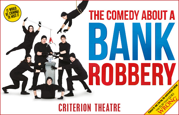 review the comedy about a bank robbery mischief theatre