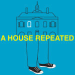 Review A House Repeated, Battersea Arts Centre, By Hannah Goslin