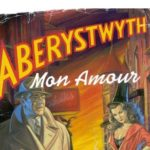 Review 'Aberystwyth Mon Amour' Lighthouse Theatre Company by Martin Chainey