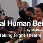 Review 'Real Human Being' Taking Flight Theatre by Tanica Psalmist