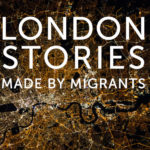 Review London Stories Made by Migrants, Battersea Arts Centre, By Hannah Goslin