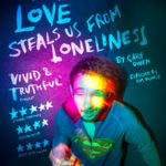 Review 'Love Steals us from Loneliness' Chippy Lane Productions by Lauren Ellis-Stretch