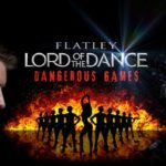 Review :  Michael Flatley's 'Lord Of The Dance: Dangerous Games' by James Briggs