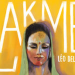 Review Lakmé, Swansea City Opera, Sherman Theatre by Barbara Michaels