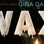 Review: Wax by Gina Damico by Sian Thomas