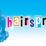 REVIEW: 'HAIRSPRAY' BY GEMMA TREHARNE-FOOSE