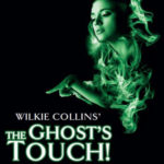 Review Wilkie Collins' The Ghost's Touch, New Theatre Cardiff by Barbara Hughes-Moore