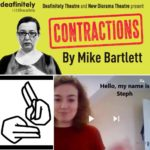 A BSL Captioned video review of Contractions by Deafinitely Theatre, review by Stephanie Back.