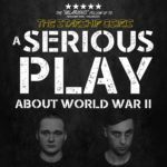 Review A Serious Play About World War II, Willis and Vere, Vaults Festival by Hannah Goslin