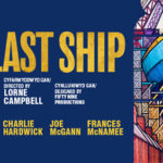 Review The Last Ship, Wales Millennium Centre by Kate Richards