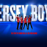 JERSEY BOYS – A REVIEW BY KEVIN JOHNSON