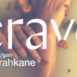 REVIEW: CRAVE by Sarah Kane at The Other Room by Gareth Ford-Elliott