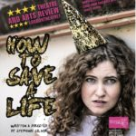 Review: How To Save A Life, Glass Half Full Theatre, Edinburgh Fringe Festival, By Hannah Goslin