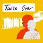 Review: Twice Over, Edinburgh Fringe Festival, By Hannah Goslin