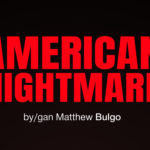 REVIEW: AMERICAN NIGHTMARE BY MATTHEW BULGO AT THE OTHER ROOM BY GARETH FORD-ELLIOTT