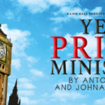 Review Yes Prime Minister, David Ball Productions, Theatr Clwyd by Richard Evans