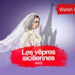 Review Les Vepres Siciliennes, WNO by Becky Johnson